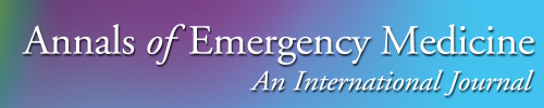 Annals of Emergency Medicine - Official Journal of the American College of Emergency Physicians